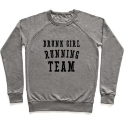 Drunk Girl Running Team Pullover from LookHUMAN