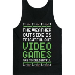 Video Games Are So Delightful Tank Top from LookHUMAN