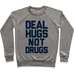 Deal Hugs Not Drugs Pullover from LookHUMAN