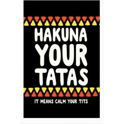Hakuna Your Tatas (It Means Calm Your Tits) Poster from LookHUMAN found on Bargain Bro India from LookHUMAN for $23.00