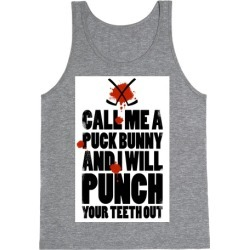 Call Me a Puck Bunny and I Will Punch Your Teeth Out Tank Top from LookHUMAN found on Bargain Bro Philippines from LookHUMAN for $25.99