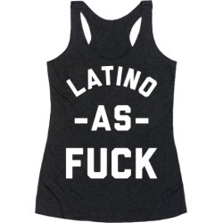 Latino as F*** Racerback Tank from LookHUMAN