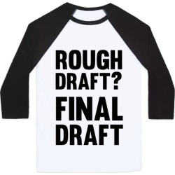 Rough Draft? Final Draft Baseball Tee from LookHUMAN