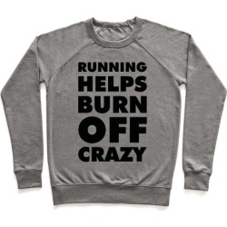 Running Helps Burn Off Crazy Pullover from LookHUMAN
