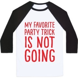 My Favorite Party Trick Is Not Going Baseball Tee from LookHUMAN found on Bargain Bro India from LookHUMAN for $29.99
