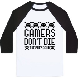 Gamers Don't Die Baseball Tee from LookHUMAN