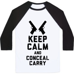 Keep Calm and Conceal Carry Baseball Tee from LookHUMAN