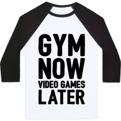 Gym Now Video Games Later Baseball Tee from LookHUMAN