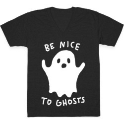 Be Nice To Ghosts V-Neck T-Shirt from LookHUMAN