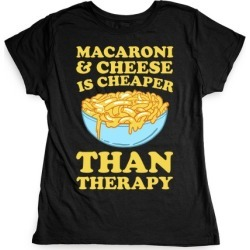 Macaroni & Cheese Is Cheaper Than Therapy T-Shirt from LookHUMAN
