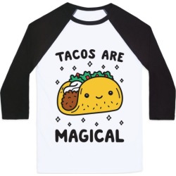 Tacos Are Magical Baseball Tee from LookHUMAN