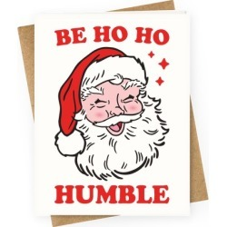Be Ho Ho Humble Greeting Card from LookHUMAN found on Bargain Bro Philippines from LookHUMAN for $6.95