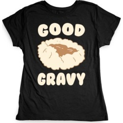 Good Gravy T-Shirt from LookHUMAN
