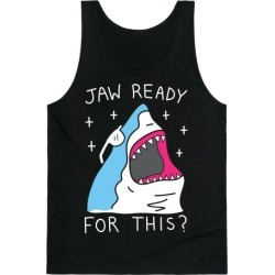 Jaw Ready For This? Shark Tank Top from LookHUMAN