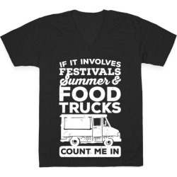 If It Involves Festivals, Summer & Food Trucks Count Me In V-Neck T-Shirt from LookHUMAN