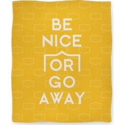 Be Nice Or Go Away Blanket from LookHUMAN