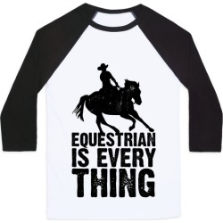 Equestrian is Everything Baseball Tee from LookHUMAN