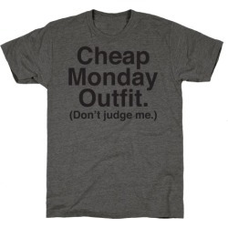 Cheap Monday Outfit (Don't Judge Me) T-Shirt from LookHUMAN