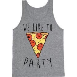 We Like To Party Pizza Tank Top from LookHUMAN