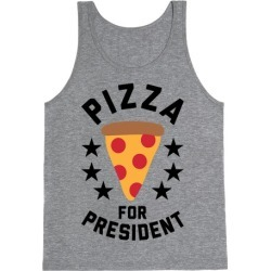 Pizza For President Tank Top from LookHUMAN