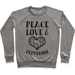 Peace Love and Pepperoni Pullover from LookHUMAN
