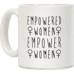Empowered Women Empower Women Mug from LookHUMAN