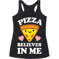 Pizza Believes In Me Racerback Tank from LookHUMAN