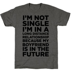 I'm Not Single T-Shirt from LookHUMAN