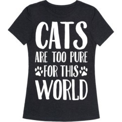 Cats Are Too Pure For This World T-Shirt from LookHUMAN