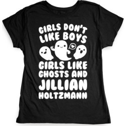 Girls Don't Like Boys Girls Like Ghosts And Jillian Holtzmann T-Shirt from LookHUMAN