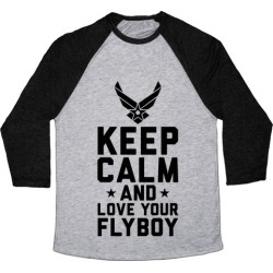 Keep Calm And Love Your Flyboy Baseball Tee from LookHUMAN