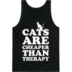 Cats Are Cheaper Than Therapy Tank Top from LookHUMAN