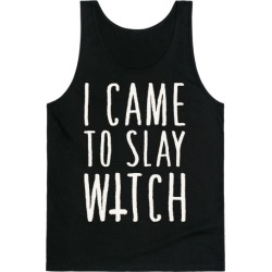 I Came To Slay Witch Tank Top from LookHUMAN