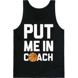 Put Me In Coach (Basketball) Tank Top from LookHUMAN