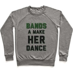 Bands a Make Her Dance Pullover from LookHUMAN