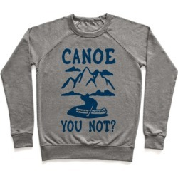 Canoe You Not Pullover from LookHUMAN