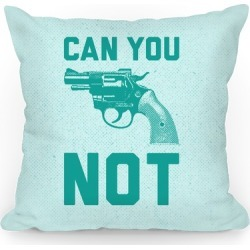 Can You Not? (Teal Gun) Throw Pillow from LookHUMAN found on Bargain Bro Philippines from LookHUMAN for $37.99