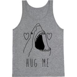 Hug Me Shark Tank Top from LookHUMAN