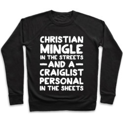 Christian Mingle is the Streets and a Craglist Personal in the Sheets Pullover from LookHUMAN