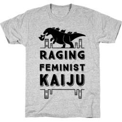 Raging Feminist Kaiju T-Shirt from LookHUMAN