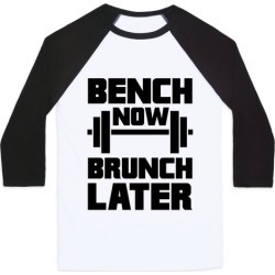 Bench Now, Brunch Later Baseball Tee from LookHUMAN