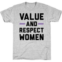 Value And Respect Women T-Shirt from LookHUMAN