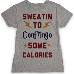 Sweatin To Confringo Some Calories T-Shirt from LookHUMAN