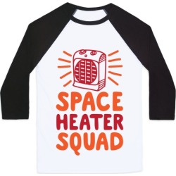 Space Heater Squad Baseball Tee from LookHUMAN
