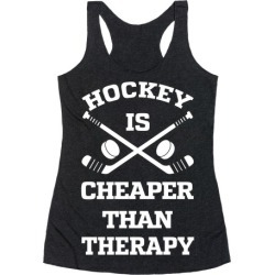 Hockey Is Cheaper Than Therapy Racerback Tank from LookHUMAN