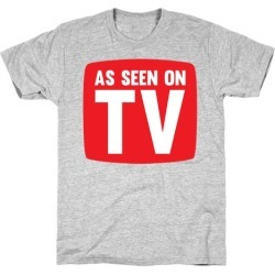 As Seen On TV T-Shirt from LookHUMAN
