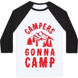 Campers Gonna Camp Baseball Tee from LookHUMAN
