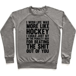 I Wish Life Was Like Hockey Pullover from LookHUMAN