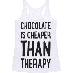 Chocolate Is Cheaper Than Therapy Racerback Tank from LookHUMAN