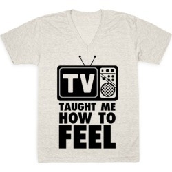 TV Taught Me How to Feel V-Neck T-Shirt from LookHUMAN